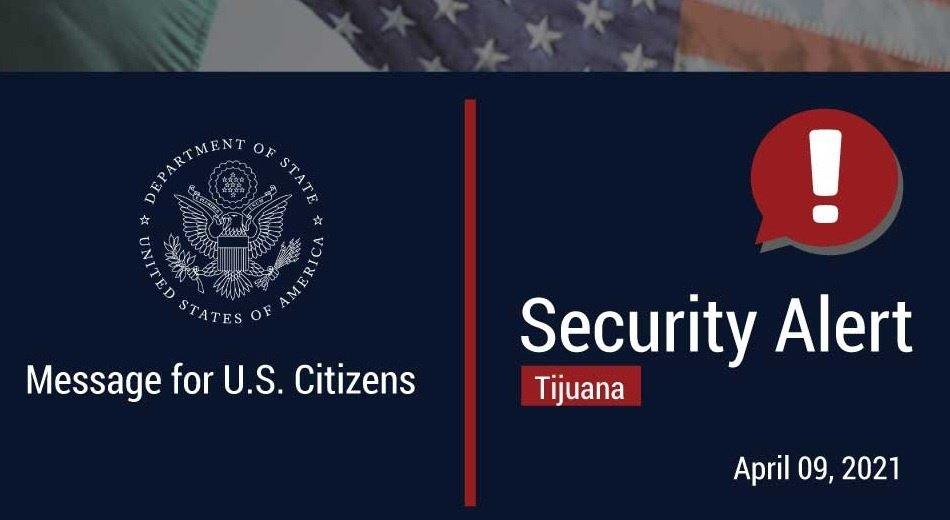Imágen de alerta por seguridad de parte del consulado de Estados Unidos en Tijuana
